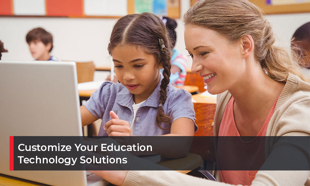 Customize-Your-Education-Technology-Solutions