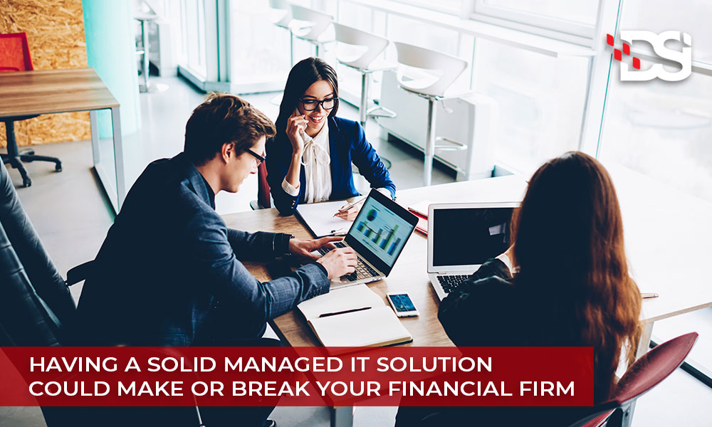 Having-a-Solid-Managed-IT-Solution-Could-Make-or-Break-Your-Financial-Firm