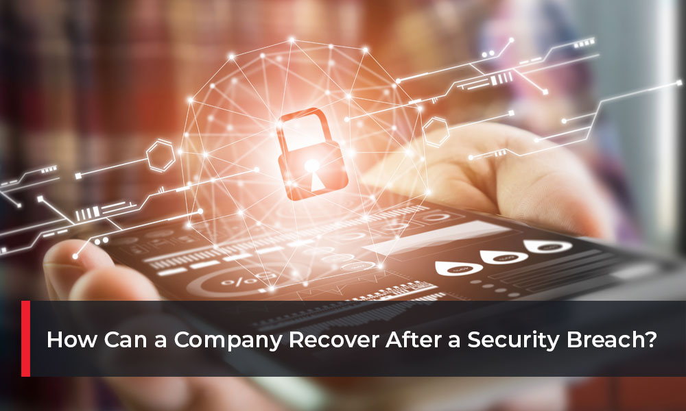 How-Can-a-Company-Recover-After-a-Security-Breach