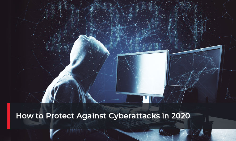 How to Protect Against Cyberattacks in 2020