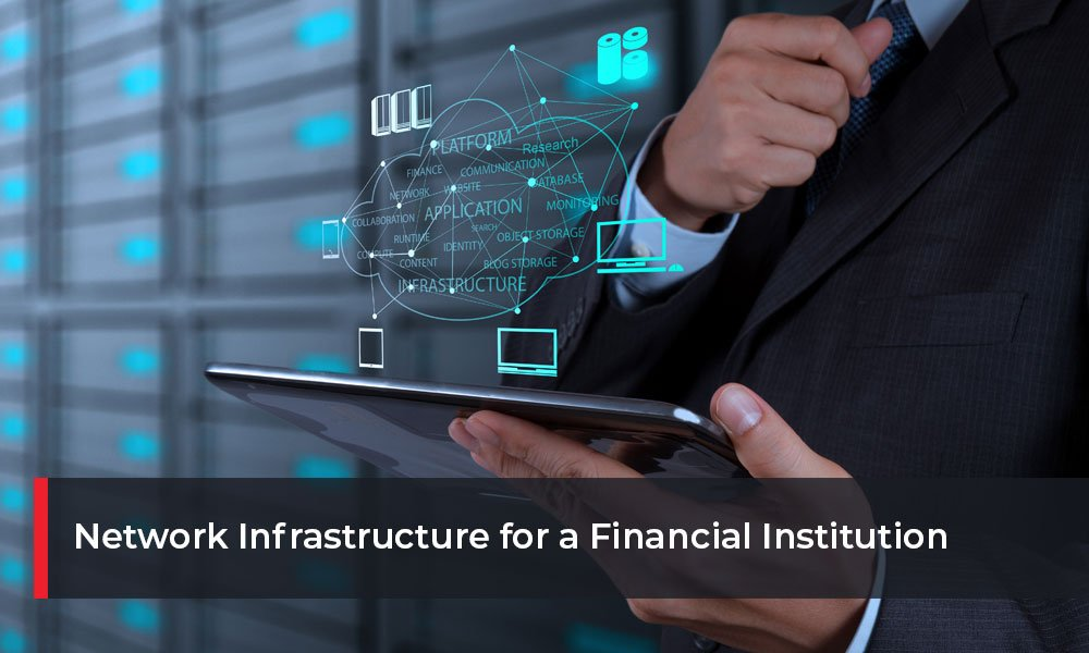 Network-Infrastructure-for-a-Financial-Institution