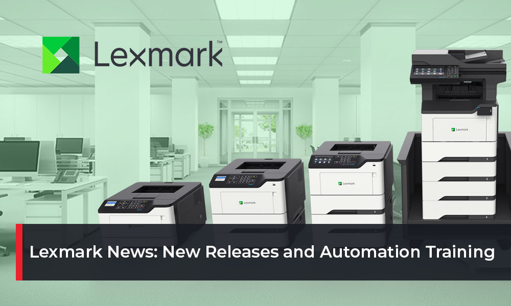 Lexmark-News-New-Releases-and-Automation-Training