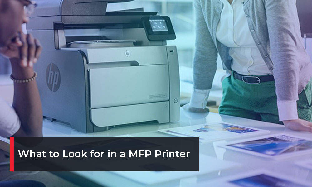 What-to-Look-for-in-a-MFP-Printer