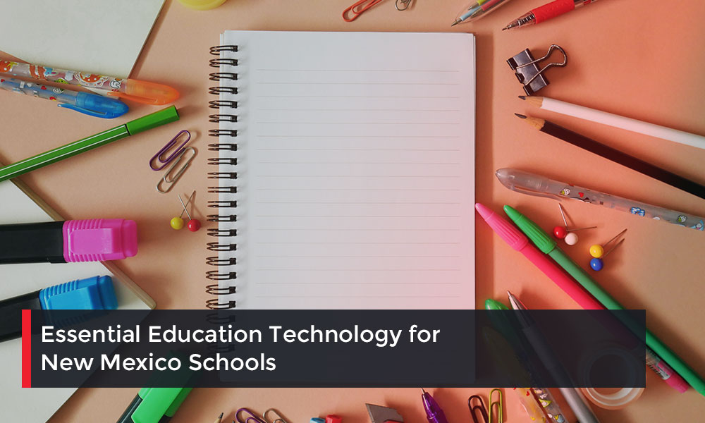 Essential-Education-Technology-for-New-Mexico-Schools