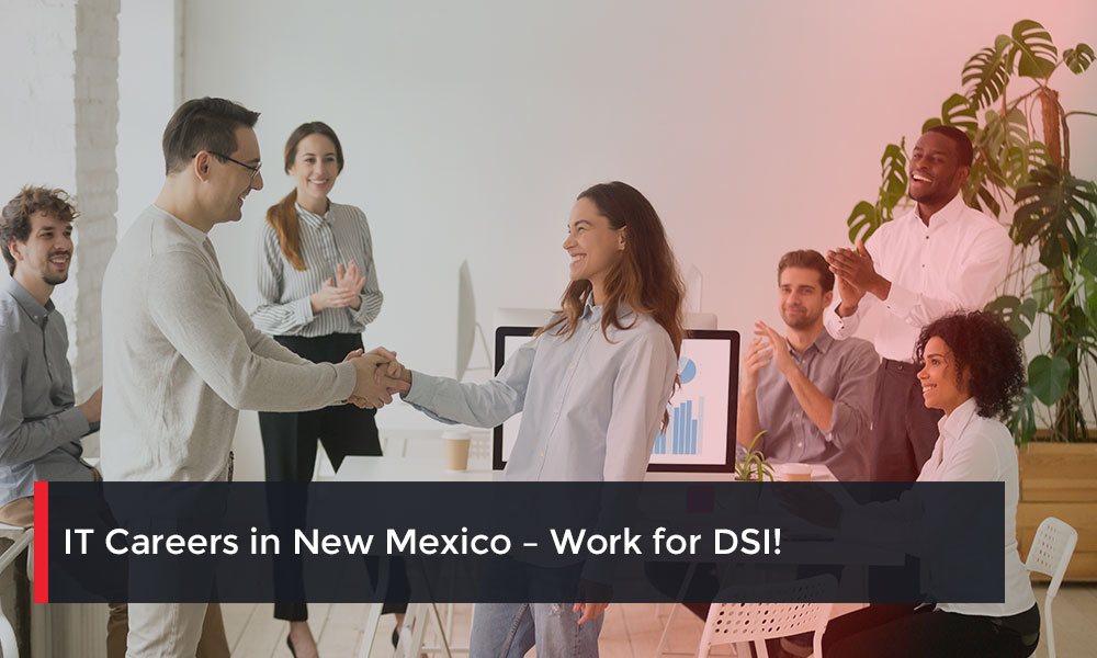 IT-Careers-in-New-Mexico-Work-for-DSI!