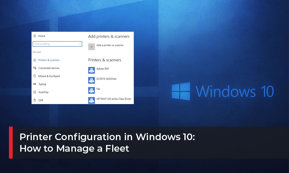 Printer-Configuration-in-Windows-10--How-to-Manage-a-Fleet