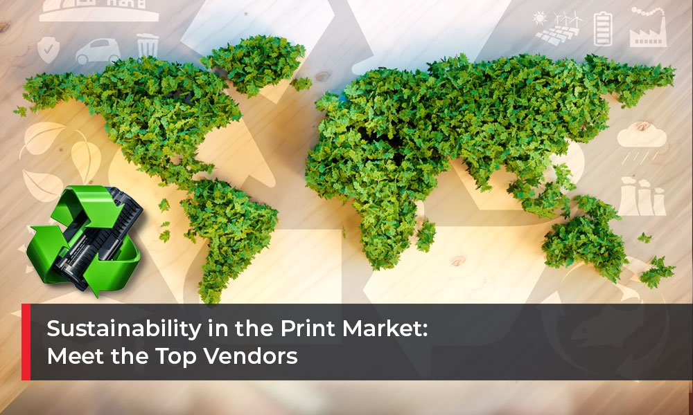 Sustainability-in-the-Print-Market-Meet-the-Top-Vendors