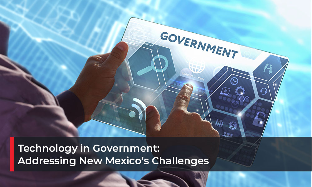 Technology-in-Government-Addressing-New-Mexico's-Challenges
