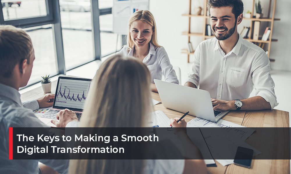 The Keys to Making a Smooth Digital Transformation