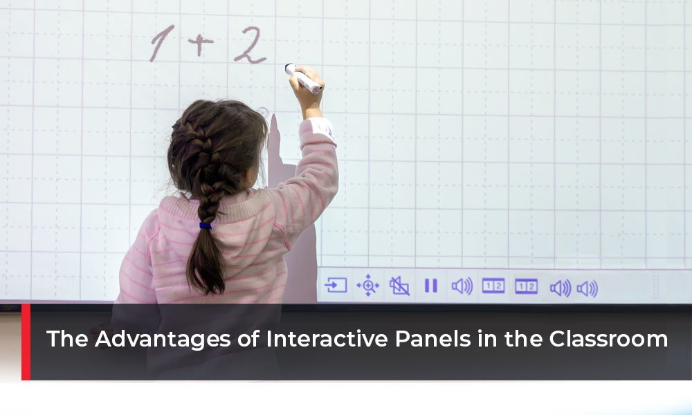 The Advantages of Interactive panels in the Classroom
