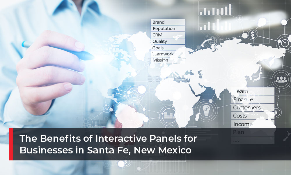 The Benefits of Interactive Panels for Businesses in Santa Fe, New Mexico