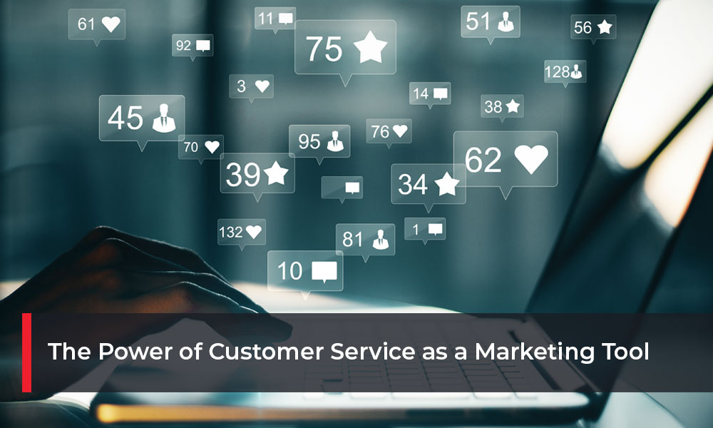 The-Power-of-Customer-Service-as-a-Marketing-Tool