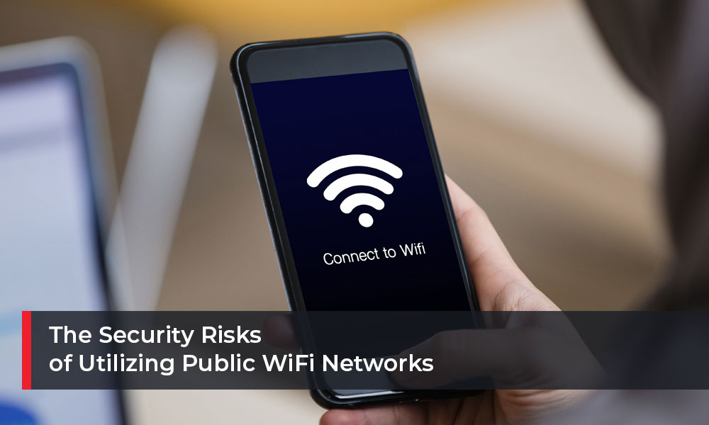 The Security Risks of Using Public WiFi Networks