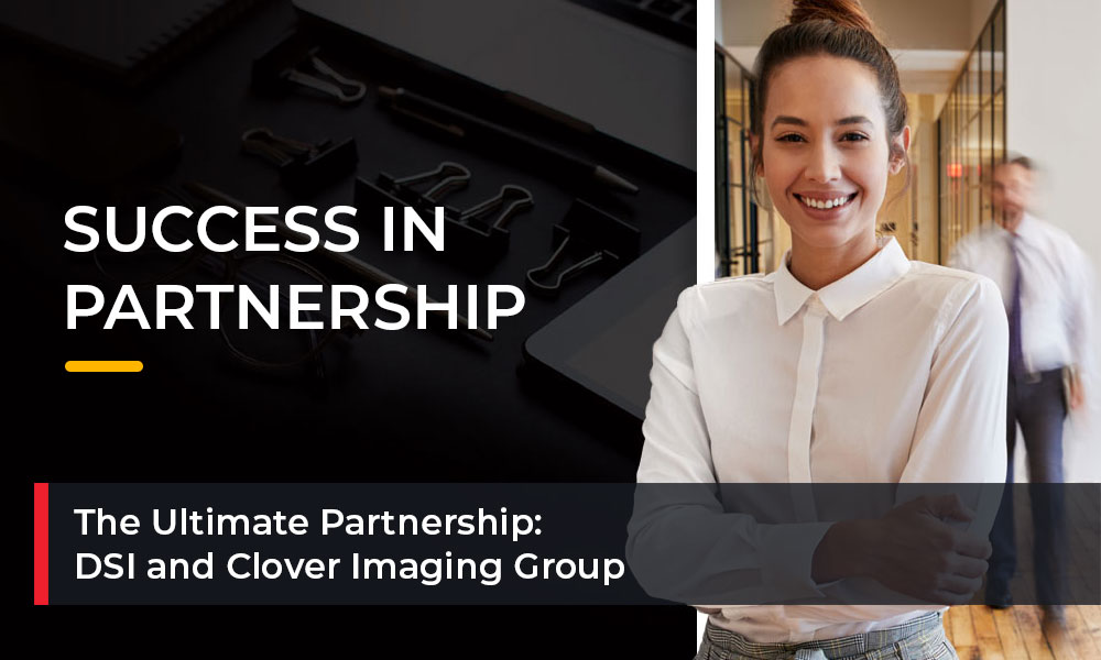 The-Ultimate-Partnership-DSI-and-Clover-Imaging-Group