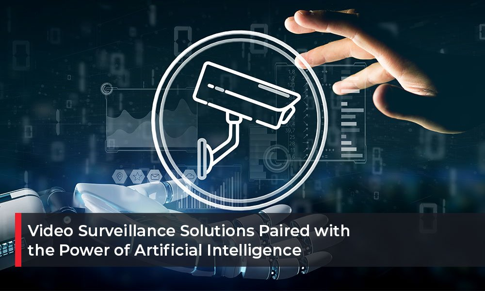 Video-Surveillance-Solutions-Paired-with-the-Power-of-Artificial-Intelligence