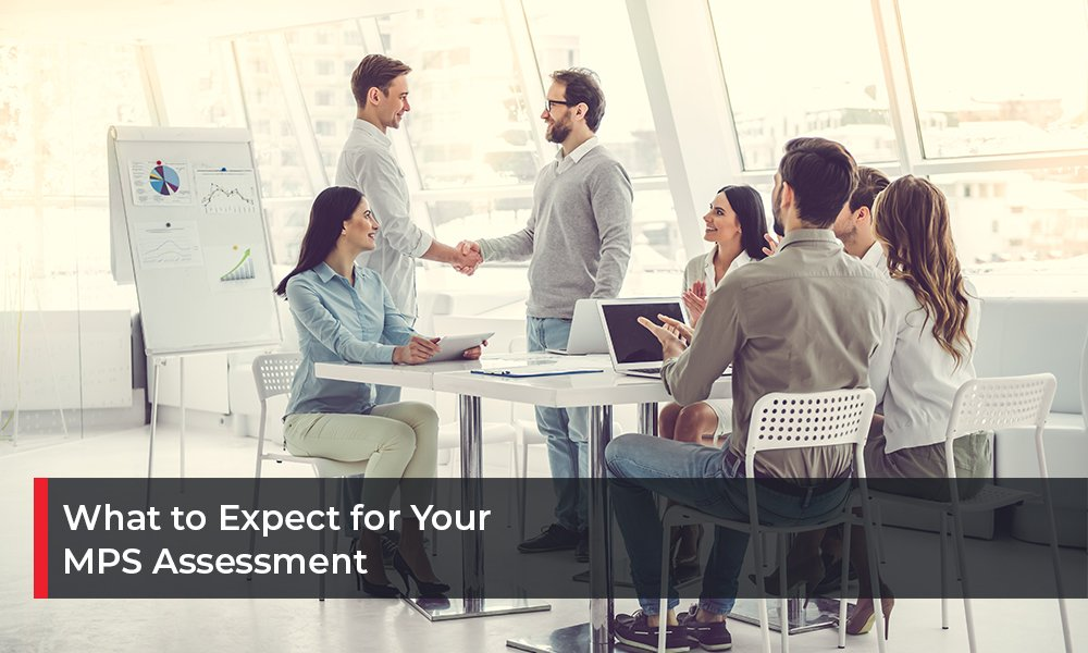 What to Expect for Your MPS Assessment