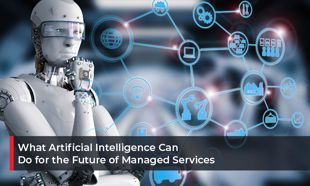 What-Artificial-Intelligence-Can-Do-for-the-Future-of-Managed-Services