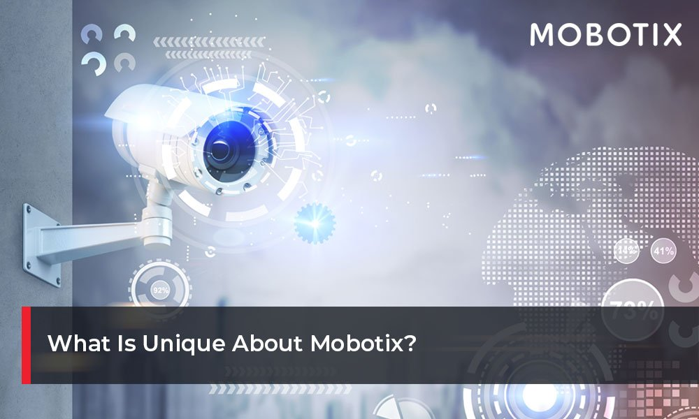 What-Is-Unique-About-Mobotix