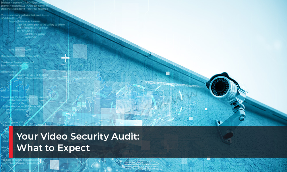 Your Video Security Audit What to Expect